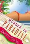Murder in Paradise by Deborah  Brown