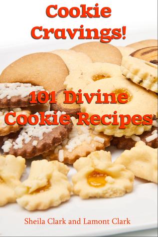 Cookie Cravings! 101 Divine Cookie Recipes