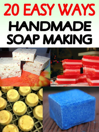 20 Easy Ways Handmade Soap Making Recipes