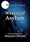 Werewolf Asylum by Roxanne Smolen