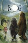 Bog by Karen Krossing