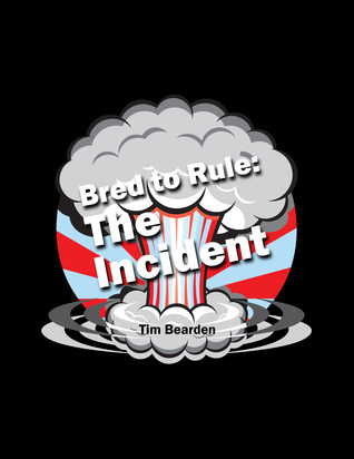 Bred to Rule: The Incident