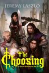 The Choosing (Blood and Brotherhood, #1)