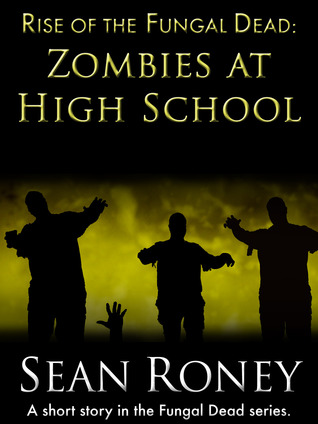 Rise of the Fungal Dead: Zombies at High School
