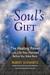 Your Soul's Gift by Robert Schwartz