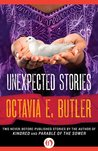 Unexpected Stories by Octavia E. Butler
