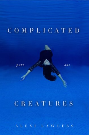 Complicated Creatures: Part One (Complicated Creatures, #1)