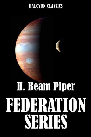 The Federation Series: Uller's Uprising, Four-Day Planet, The Cosmic Computer, Space Viking by H. Beam Piper