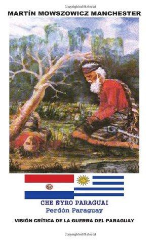 Perdon Paraguay (Che nyro Paraguai): Analisis hist...
