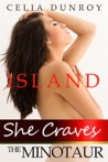 She Craves the Minotaur: Island (She Craves the Minotaur, #2)