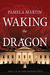 Waking The Dragon by Pamela Martin