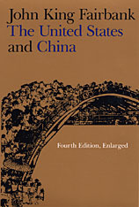 The United States and China by John King Fairbank