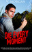 Die Every Moment