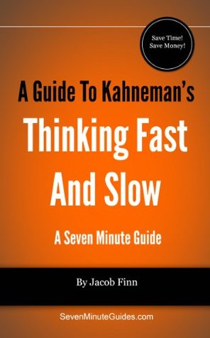 A Guide To Kahneman's Thinking Fast And Slow