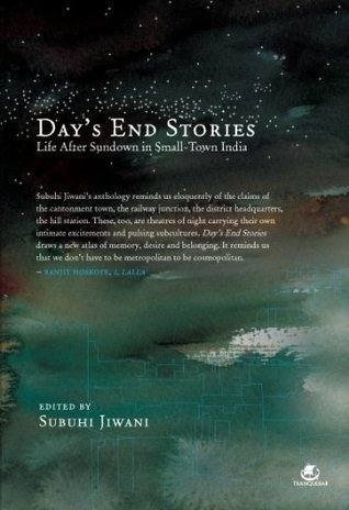 DAY'S END STORIES: LIFE AFTER SUNDOWN IN SMALLTOWN INDIA