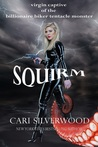 Squirm by Cari Silverwood