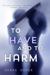 To Have and to Harm (Remedy, #2)