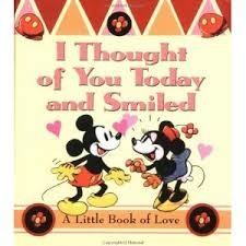 I Thought of You Today and Smiled: A Little Book of Love