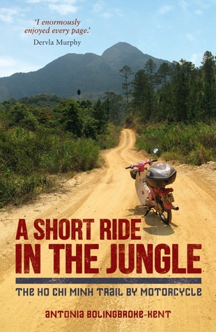 A Short Ride in the Jungle: The Ho Chi Minh Trail by Motorcycle