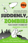 Suddenly, Zombies