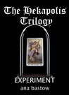 Experiment (The Hekapolis Trilogy #2)