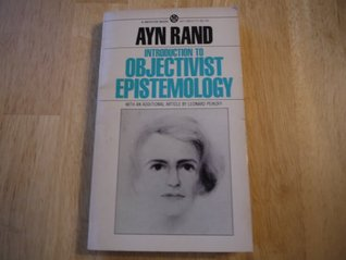 Introduction to Objectivist Epistemology. With an Additional Article By Leonard Peikoff