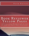 The Book Reviewer Yellow Pages: A Promotional Reference Guide for Authors and Small Publishers