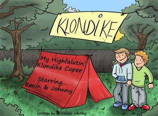 My Highfalutin' Klondike Caper! Starring... Kevin and Johnny (Including a FREE downloadable Klondike Coloring book!) (Kevin and Johnny's Highfalutin' Adventures)