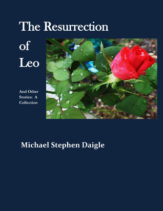 The Resurrection of Leo and other stories