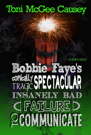 Bobbi Faye's Critically Spectacular Insanely Bad Failure to Communicate