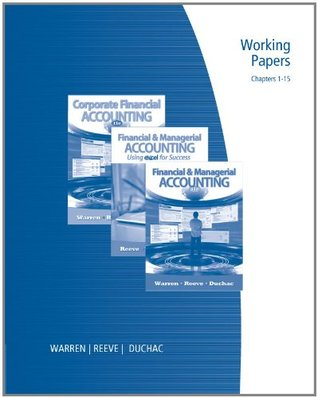 Working Papers: Chapters 1-15 for Corporate Financial Accounting and Financial & Managerial Accounting