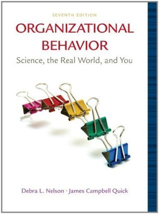 Organizational Behavior: Science, The Real World, and You, 7th Edition