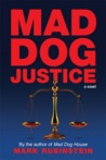Mad Dog Justice by Mark Rubinstein
