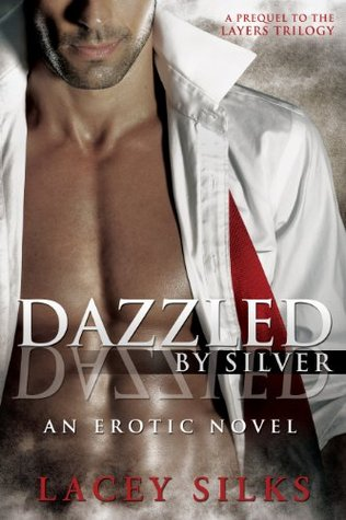 Dazzled by Silver (Layers Trilogy, #0.5) by Lacey Silks