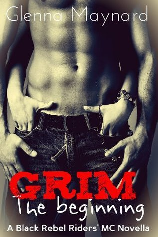 Grim: The Beginning (Black Rebel Riders' MC, #1)