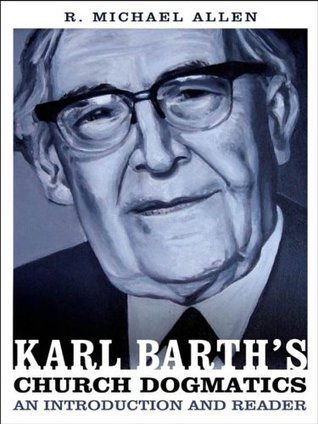Karl Barths Church Dogmatics: An Introduction and Reader
