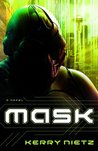 Mask by Kerry Nietz