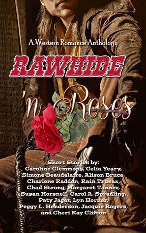 Rawhide 'N Roses: A Western Romance Anthology