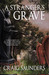 A Stranger's Grave by Craig Saunders
