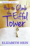 How to Climb the Eiffel Tower by Elizabeth Hein