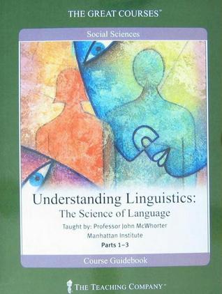 Understanding Linguistics: The Science of Languaged Guidebook