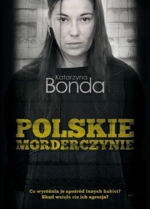 Polskie morderczynie by Katarzyna Bonda