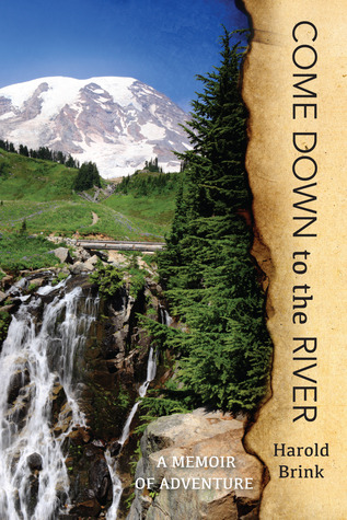Come Down to the River: A Memoir of Adventure
