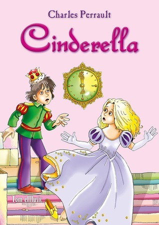 Cinderella. An Illustrated Classic Fairy Tale for Kids by Charles Perrault