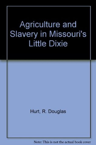 agriculture-and-slavery-in-missouri-s-little-dixie