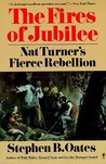 The Fires of Jubilee: Nat Turner's Fierce Rebellion