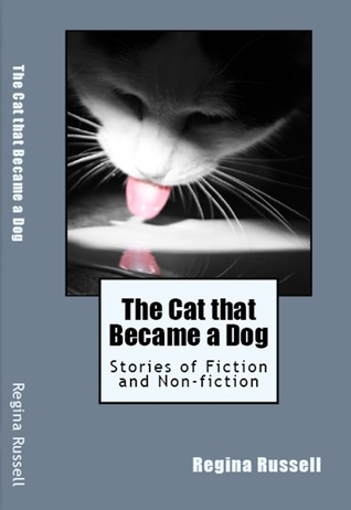 The Cat that Became a Dog / Stories of Fiction and Non-fiction