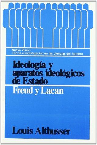 Ideología y aparatos ideológicos de Estado; Freud y Lacan