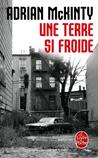Une Terre Si Froide by Adrian McKinty