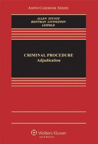 Criminal Procedure: Adjudication (Aspen Casebooks)
